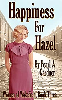 Happiness for Hazel (Women of Wakefield Book 3) by [Gardner, Pearl A]