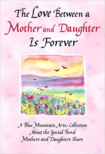 The Love Between A Mother And Daughter Is Forever Patricia Wayant