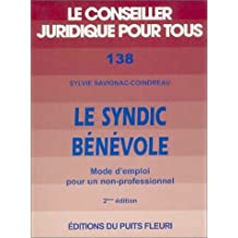 SYNDIC BÉNÉVOLE (LE) : MODE D'EMPLOI POUR UN NON-PROFESSIONNEL 2ÈME ÉDITION