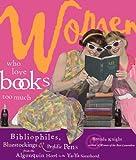 Women Who Love Books Too Much, Brenda Knight, 1573240249