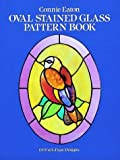 Oval Stained Glass Pattern Book, Connie C. Eaton, 0486245195