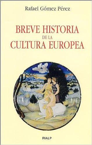 Breve Historia De La Cultura Europea por Rafael Gómez Pérez epub