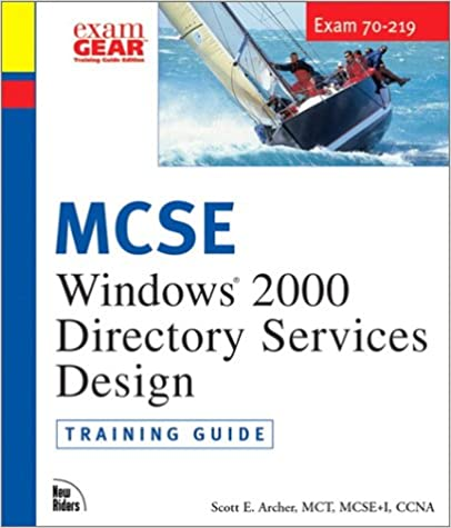 Windows 2000 Directory Services Design: MCSE Training Guide Exam 70-219 (Training Guides)