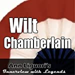 Ann Liguori's Audio Hall of Fame: Wilt Chamberlain | Wilt Chamberlain