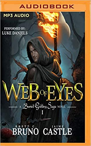Web of Eyes (Buried Goddess Saga): Amazon.es: Rhett C. Bruno, Jaime Castle, Luke Daniels: Libros en idiomas extranjeros