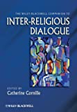 The Wiley-Blackwell Companion to Inter-Religious Dialogue