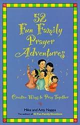 52 Fun Family Prayer Adventures: Creative Ways to Pray Together