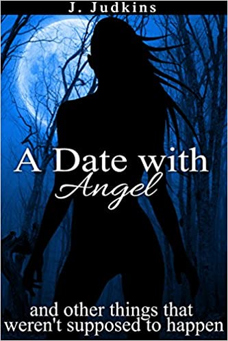 Download online A Date with Angel: and other things that weren't supposed to happen PDF, azw (Kindle), ePub, doc, mobi