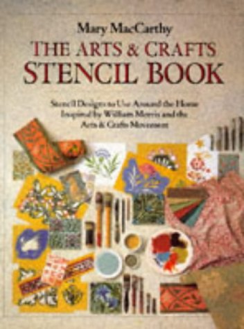 - Arts and Crafts Stencil Book: Stencil Designs to Use Around the Home Inspired by William Morris and the Arts & Crafts Movement