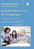 Kompaktwörterbuch für Altenpflege / in sieben Sprachen: Kompaktwörterbuch für Altenpflege / Kompaktwörterbuch für Altenpflege Deutsch-Persisch: in sieben Sprachen / Für Auszubildende und Praktiker