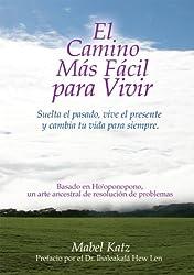 El Camino Más Facil Para Vivir (Spanish Edition)