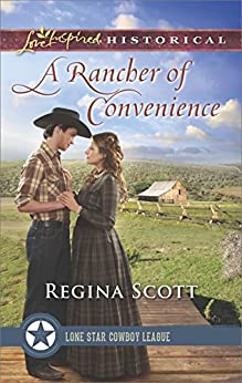 A Rancher of Convenience (Lone Star Cowboy League: The Founding Years) by [Scott, Regina]