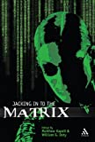 Jacking in to the Matrix : Cultural Reception and Inerpretation, William G. Doty, 0826419097