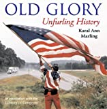 Old Glory, Karal Ann Marling, 1593730195