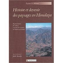 Histoire Et Devenir Des Paysages En Himalaya: Representations Des Milieux Et Gestion Des Ressources Au Nepal Et Au Ladakh