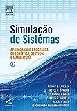 Simulação De Sistemas: Aprimorando Processos de Logística, Serviços e Manufatura