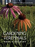 Gardening with Perennials, Noel Kingsbury, 0226437450
