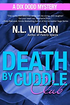 Death by Cuddle Club: A Dix Dodd Mystery (Dix Dodd Mysteries Book 3) by [Wilson, Norah, Doherty, Heather]