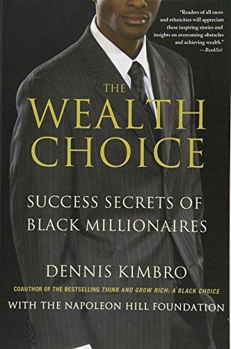 : The Wealth Choice: Success Secrets of Black Millionaires