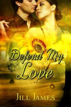 Defend My Love (The Lake Willowbee Series Book 3) by [James, Jill]