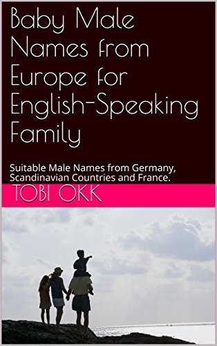 567 Male Names from Europe for English-Speaking Family's