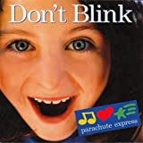 Don't Blink by Parachute Express (2005-02-01)