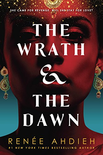 The Wrath & the Dawn (The Wrath and the Dawn) by [Ahdieh, Renée]