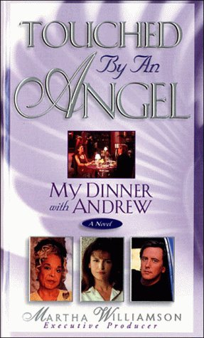 My Dinner With Andrew: A Novel (Touched by an Angel Fiction Series , No 1) (Touched By An Angel My Dinner With Andrew)