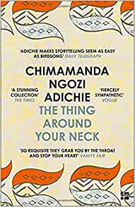 The Thing Around Your Neck: Chimamanda Ngozi Adichie: 9780007306213: Amazon.com: Books