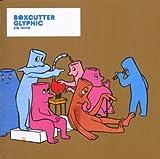 Glyphic - Boxcutter