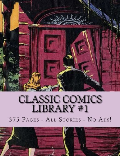 Read Online Classic Comics Library #1: 375 Pages - All Stories - No Ads! ebook