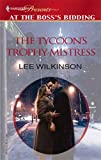 The Tycoon's Trophy Mistress, Lee Wilkinson, 0373820186