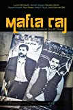 img - for Mafia Raj: The Rule of Bosses in South Asia (South Asia in Motion) book / textbook / text book