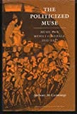 The Politicized Muse: Music for Medici Festivals, 1512-1537: Music for the Medici Festivals, 1512-1537 (Princeton Essays on the Arts)