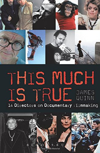 the-this-much-is-true-15-directors-on-documentary-filmmaking-14-directors-on-documentary-filmmaking-