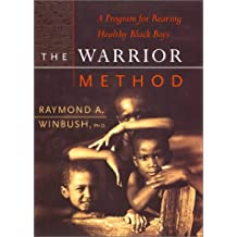 The Warrior Method:A Program For Rearing Healthy Black Boys