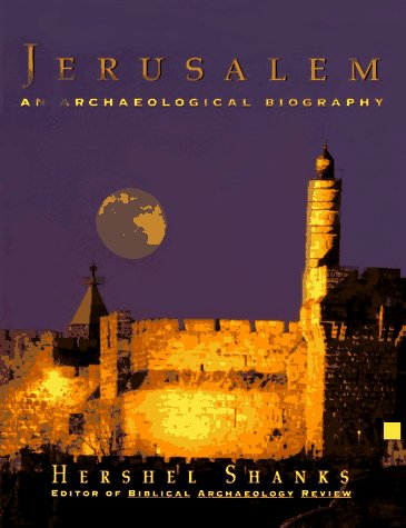 Jerusalem:: An Archaeological Biography
