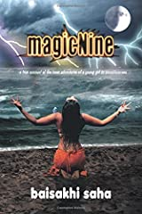 magicNine: A True Account of the Inner Adventures of a Young Girl to Consciousness by Baisakhi Saha (2014-09-09)