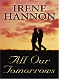All Our Tomorrows, Irene Hannon, 0786293810