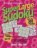 Super Large Sudoku, James E. Riley, 1596471034