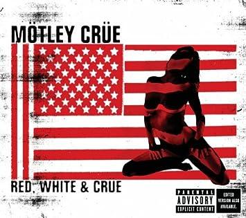0aaa56b809858 Red, White, & Crue Explicit Lyrics