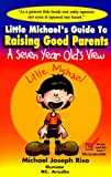 img - for Little Michael's Guide to Raising Good Parents: A Seven Year Old's View book / textbook / text book