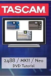 Tascam 2488 / mkii / neo tutorial – proaudioexp.