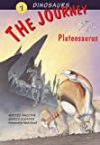 The Journey: Plateosaurus (Dinosaurs) (v. 1)