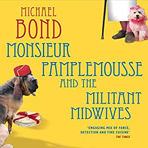 Monsieur Pamplemousse and the Militant Midwives Audiobook