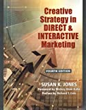 Creative Strategy in Direct and Interactive Marketing, Susan K. Jones, 1933199318