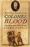 Colonel Blood, David C. Hanrahan, 0750933283