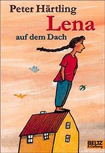 Lena auf dem Dach: Roman (Gulliver)