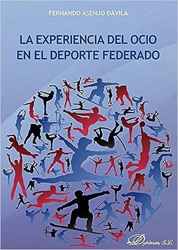 La experiencia del ocio en el deporte federado.: Amazon.es: Asenjo ...