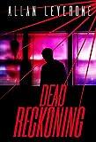 Dead Reckoning: A Jack Sheridan Pulp Thriller (Jack Sheridan Pulp Thrillers Book 4)